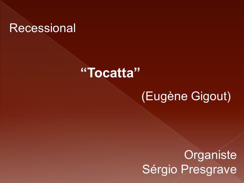 Recessional Tocatta (Eugène Gigout) Organiste Sérgio Presgrave