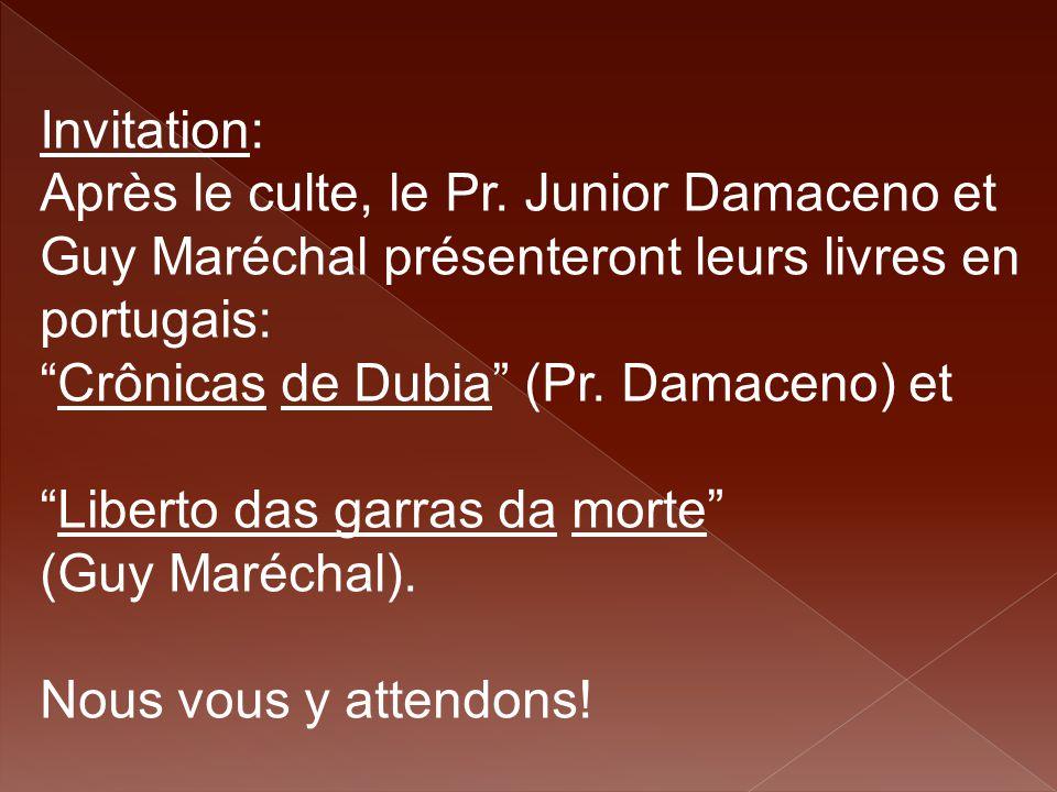 Invitation: Après le culte, le Pr. Junior Damaceno et Guy Maréchal présenteront leurs livres en portugais: