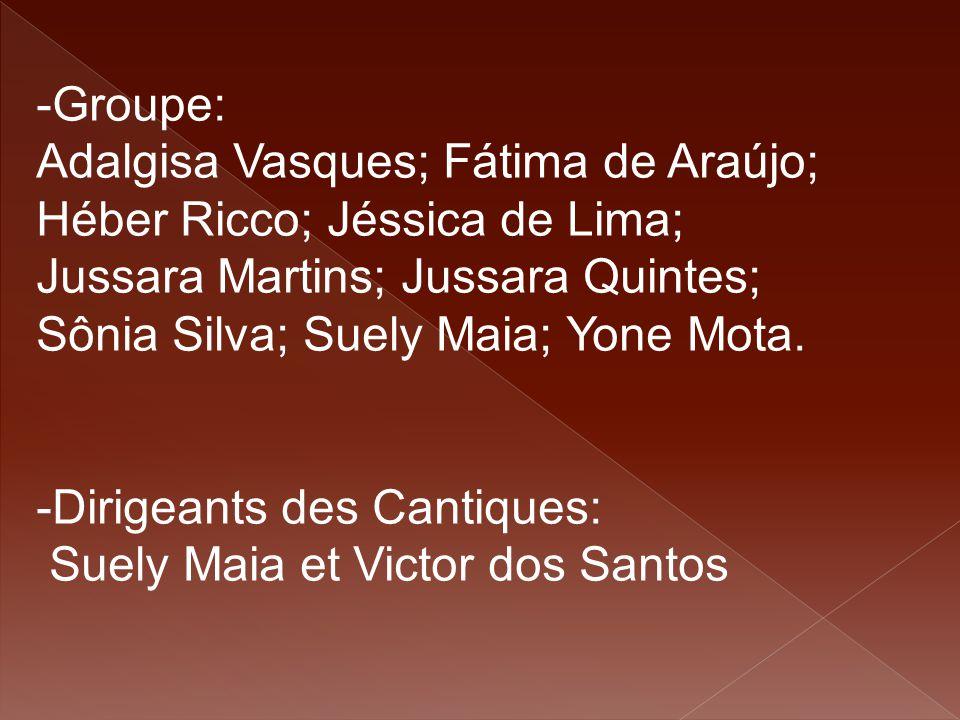Groupe: Adalgisa Vasques; Fátima de Araújo; Héber Ricco; Jéssica de Lima; Jussara Martins; Jussara Quintes;