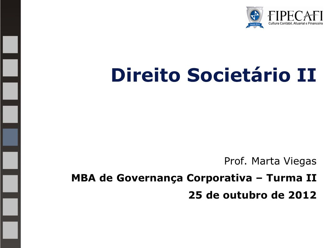 Direito Societário II Prof. Marta Viegas