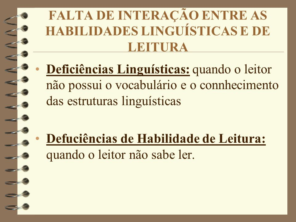 FALTA DE INTERAÇÃO ENTRE AS HABILIDADES LINGUÍSTICAS E DE LEITURA