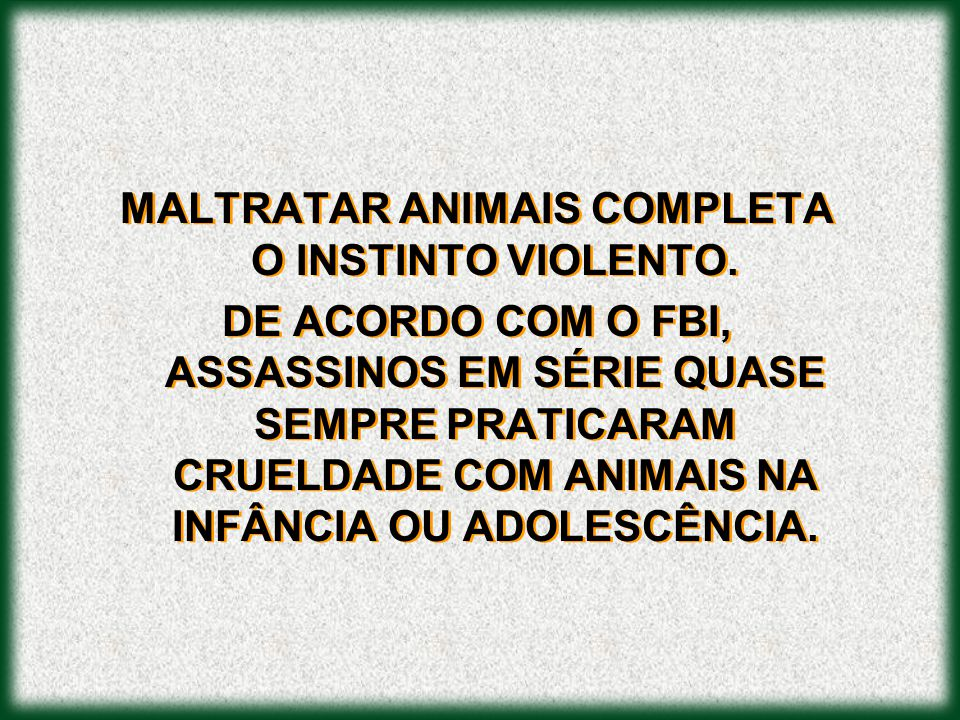 MALTRATAR ANIMAIS COMPLETA O INSTINTO VIOLENTO.