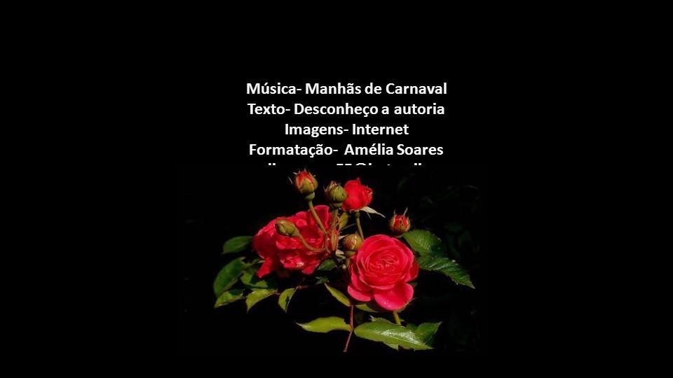 Música- Manhãs de Carnaval Texto- Desconheço a autoria