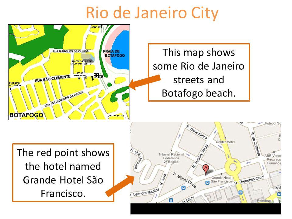 Rio de Janeiro City This map shows some Rio de Janeiro streets and Botafogo beach.