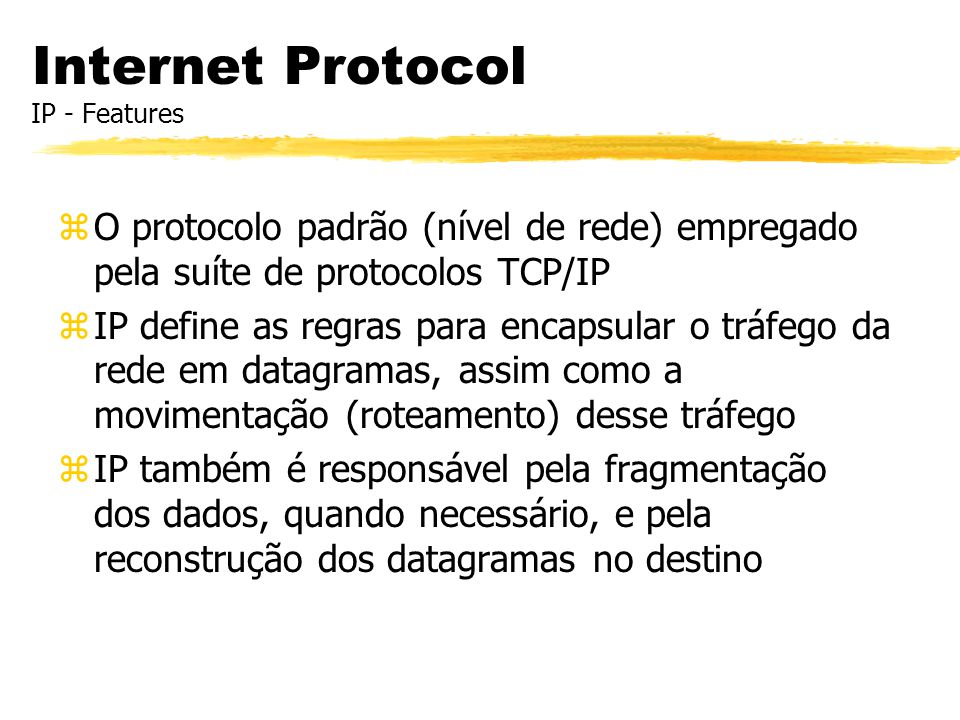 Internet Protocol IP - Features
