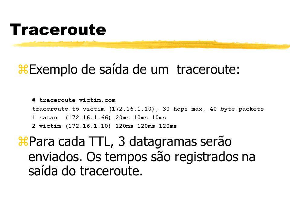 Traceroute Exemplo de saída de um traceroute: