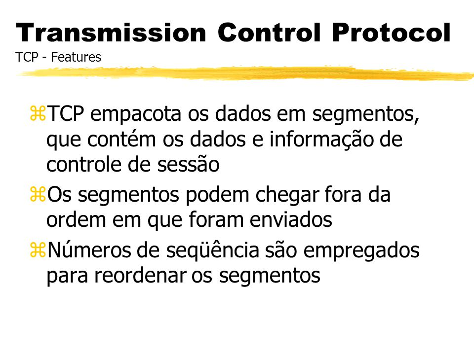 Transmission Control Protocol TCP - Features