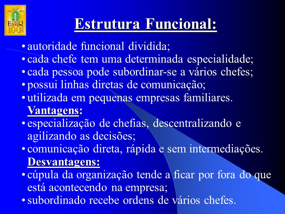 Estrutura Funcional: autoridade funcional dividida;