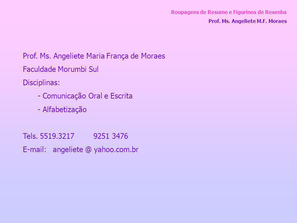 Prof. Ms. Angeliete Maria França de Moraes Faculdade Morumbi Sul