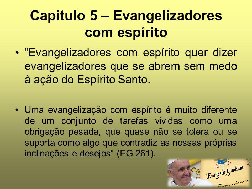 Capítulo 5 – Evangelizadores com espírito
