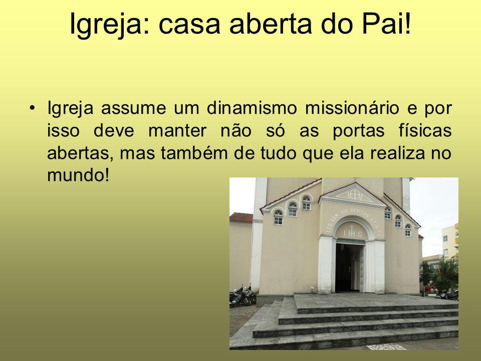 Igreja: casa aberta do Pai!