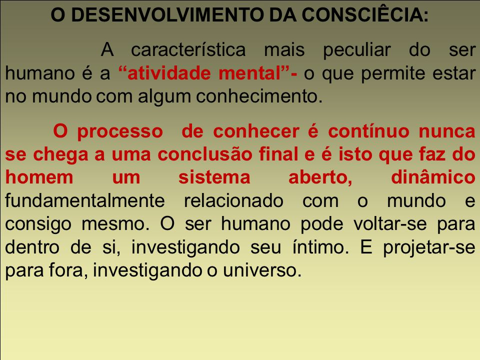O DESENVOLVIMENTO DA CONSCIÊCIA:
