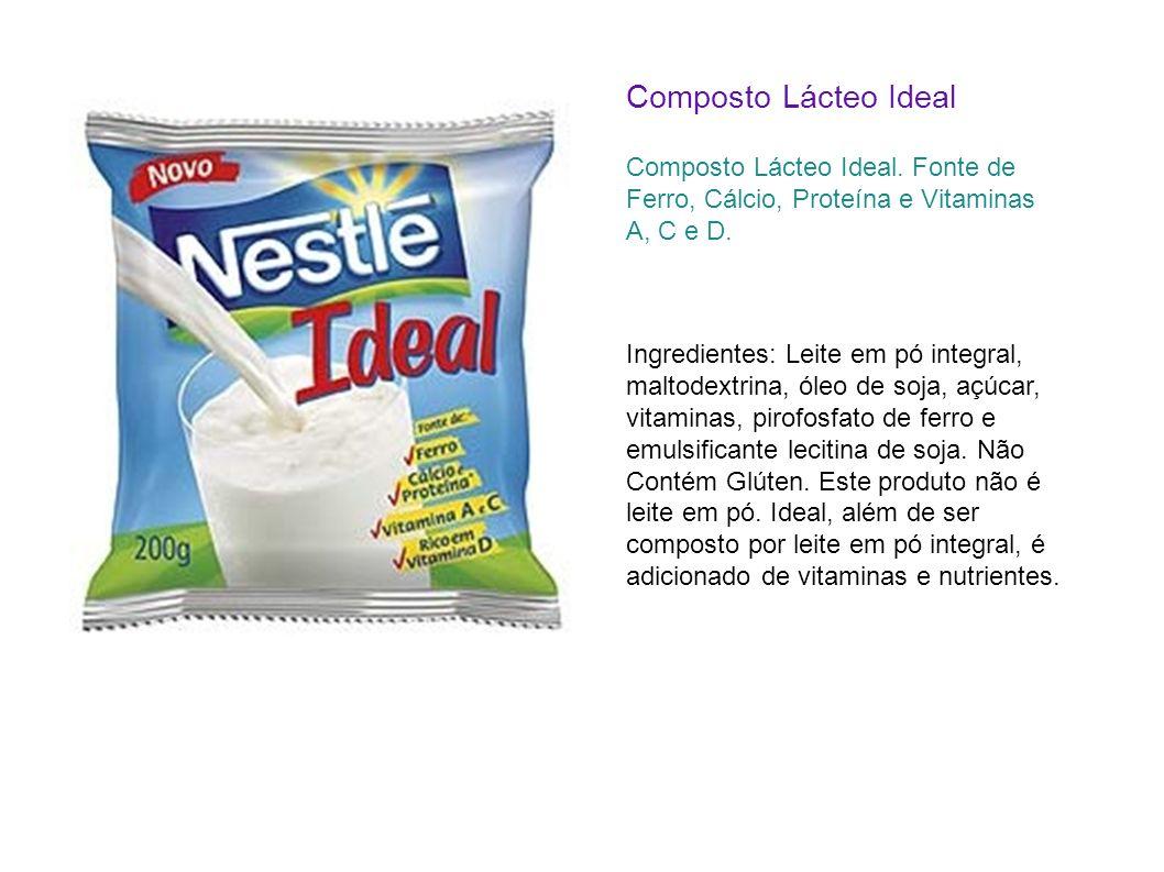 Composto Lácteo Ideal Composto Lácteo Ideal. Fonte de Ferro, Cálcio, Proteína e Vitaminas A, C e D.