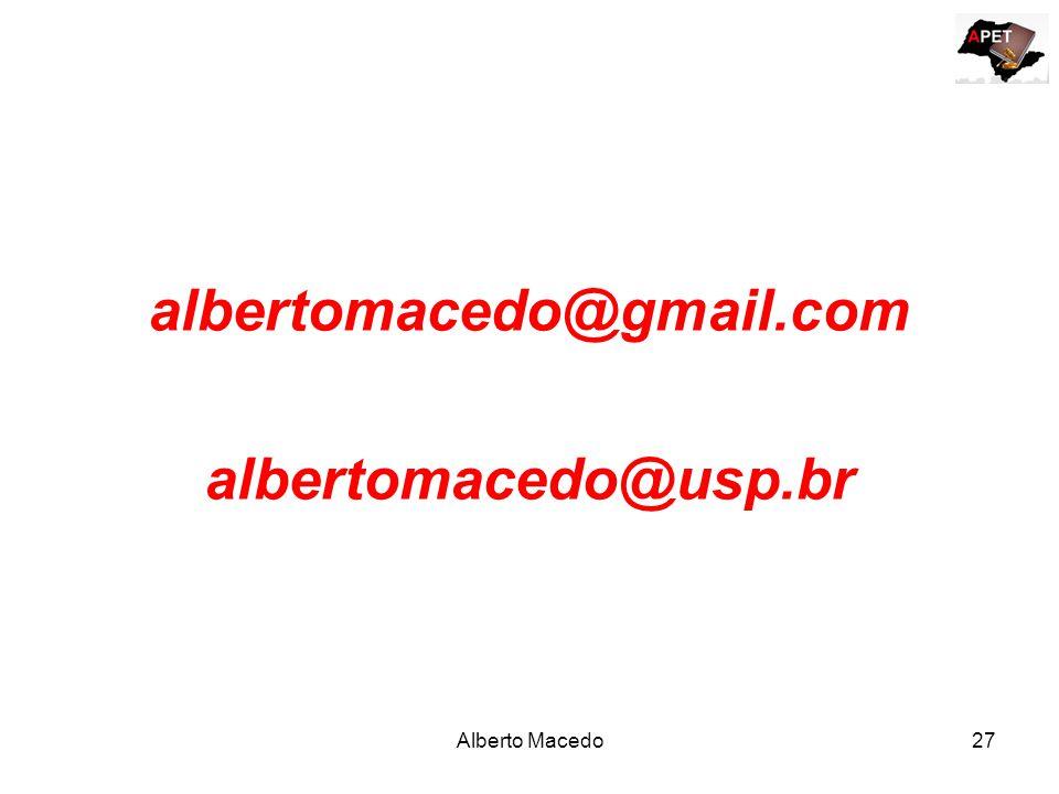 albertomacedo@gmail.com albertomacedo@usp.br