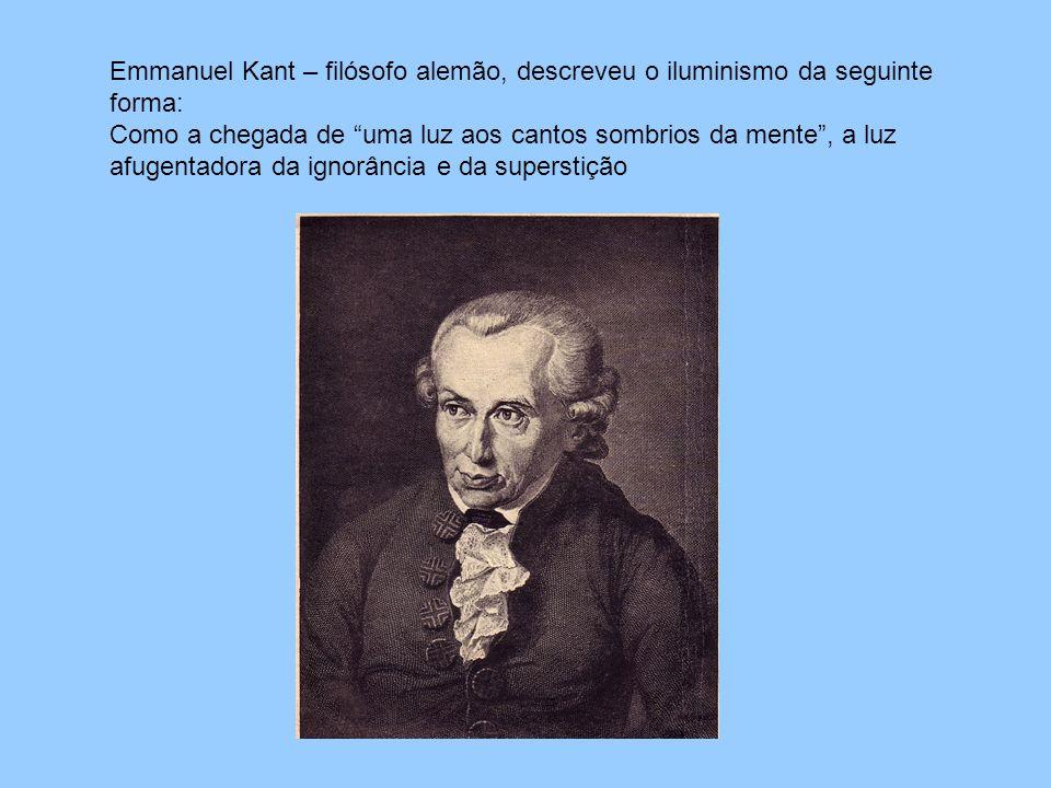 Emmanuel Kant – filósofo alemão, descreveu o iluminismo da seguinte forma: