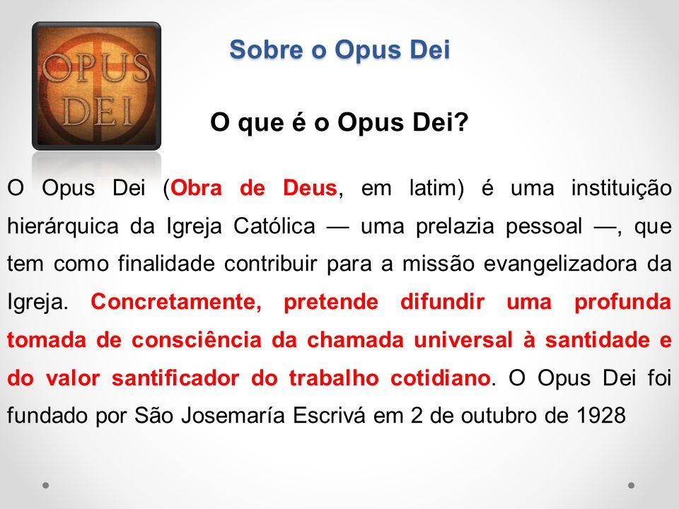 Sobre o Opus Dei O que é o Opus Dei