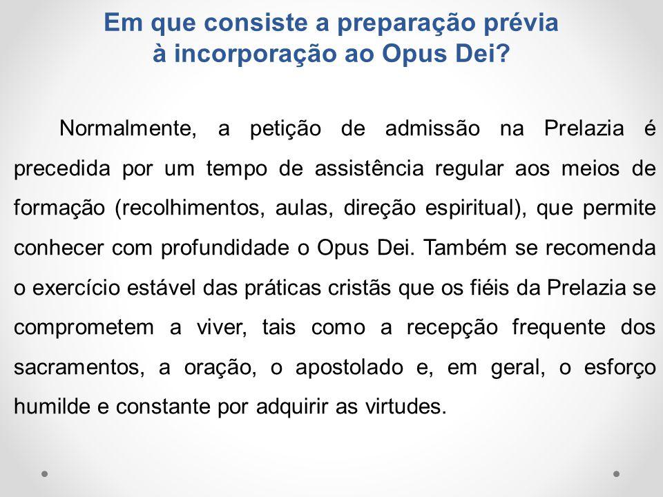 Em que consiste a preparação prévia à incorporação ao Opus Dei