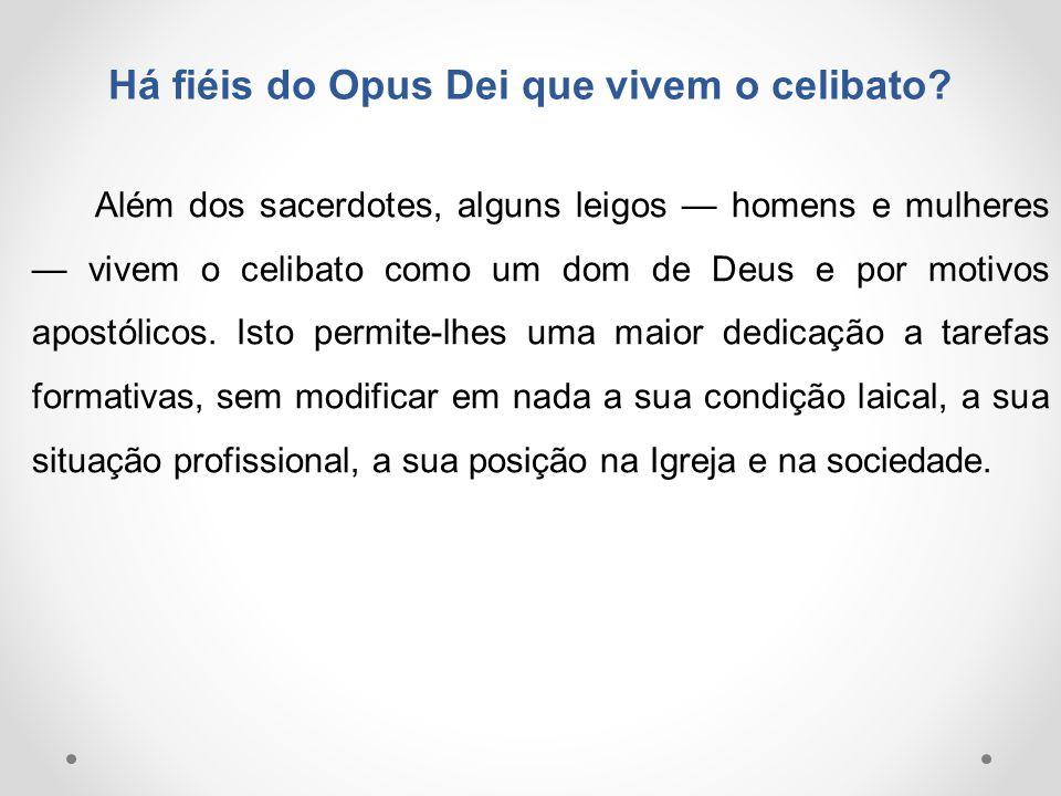 Há fiéis do Opus Dei que vivem o celibato