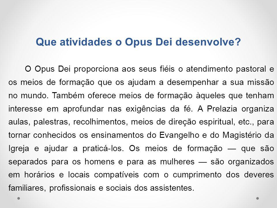 Que atividades o Opus Dei desenvolve