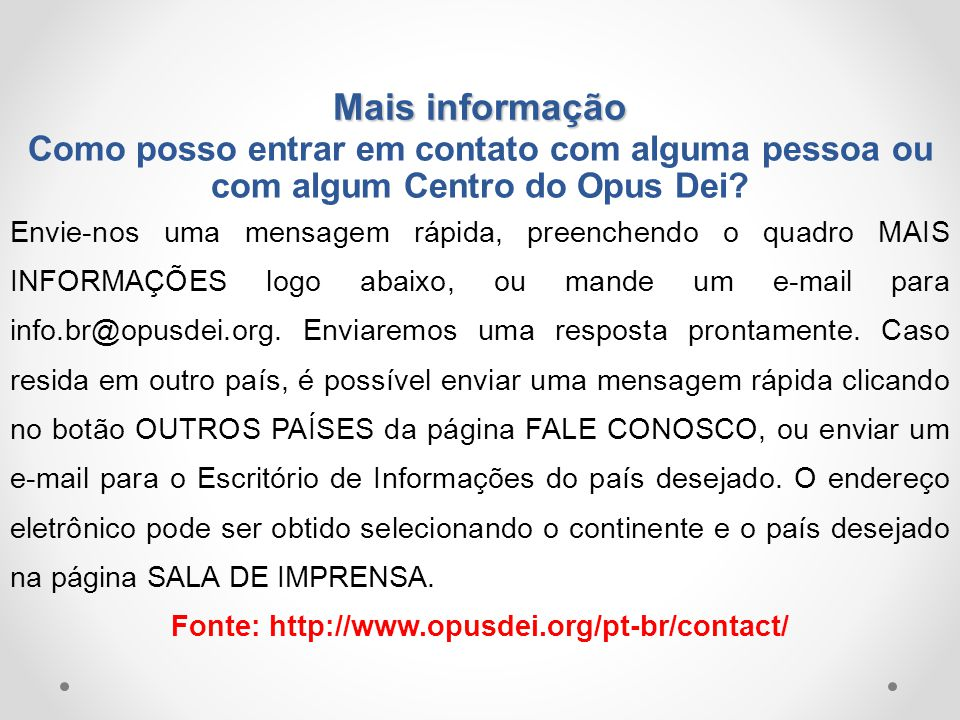 Fonte: http://www.opusdei.org/pt-br/contact/