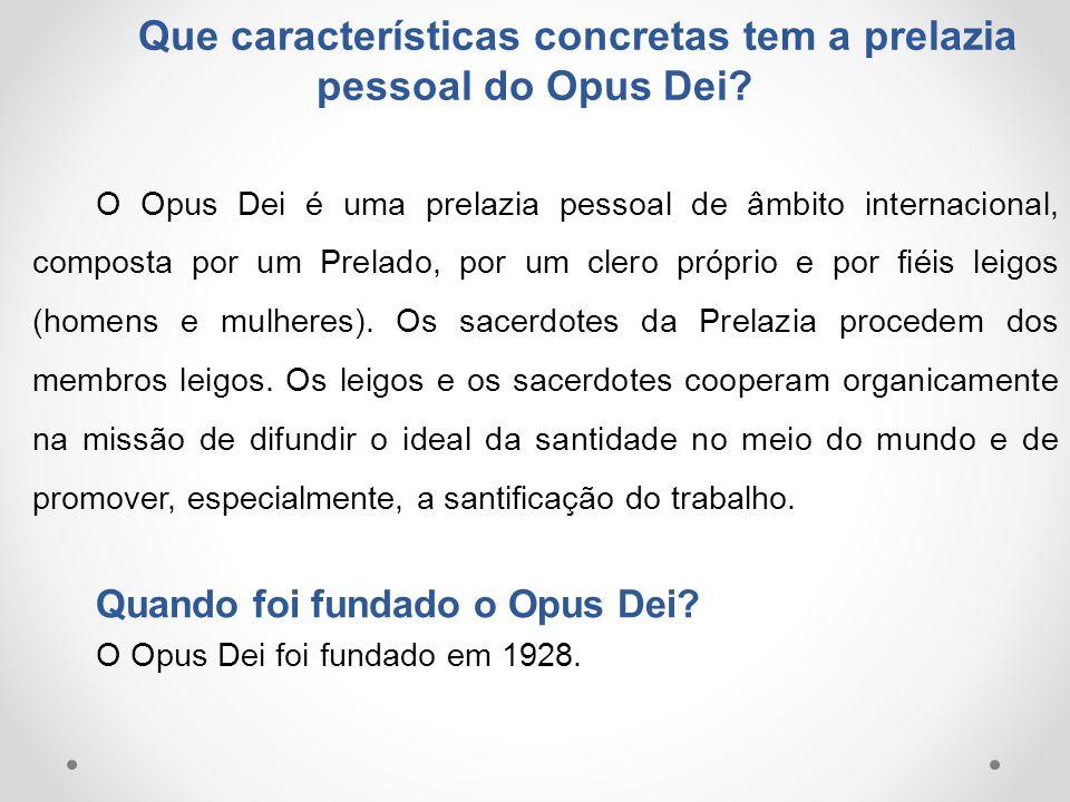 Que características concretas tem a prelazia pessoal do Opus Dei