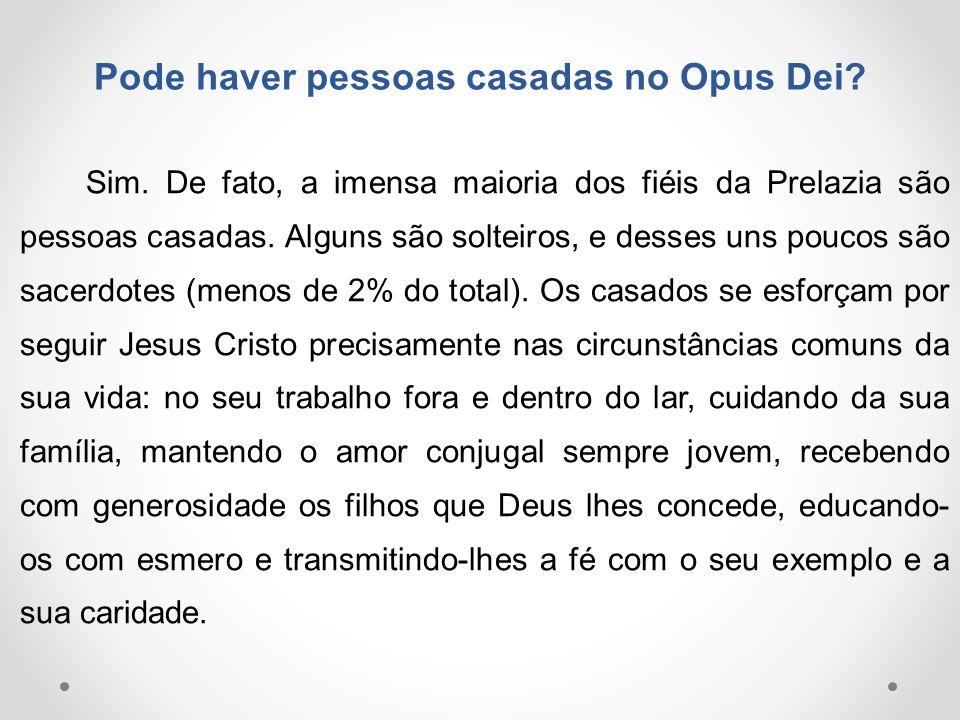Pode haver pessoas casadas no Opus Dei