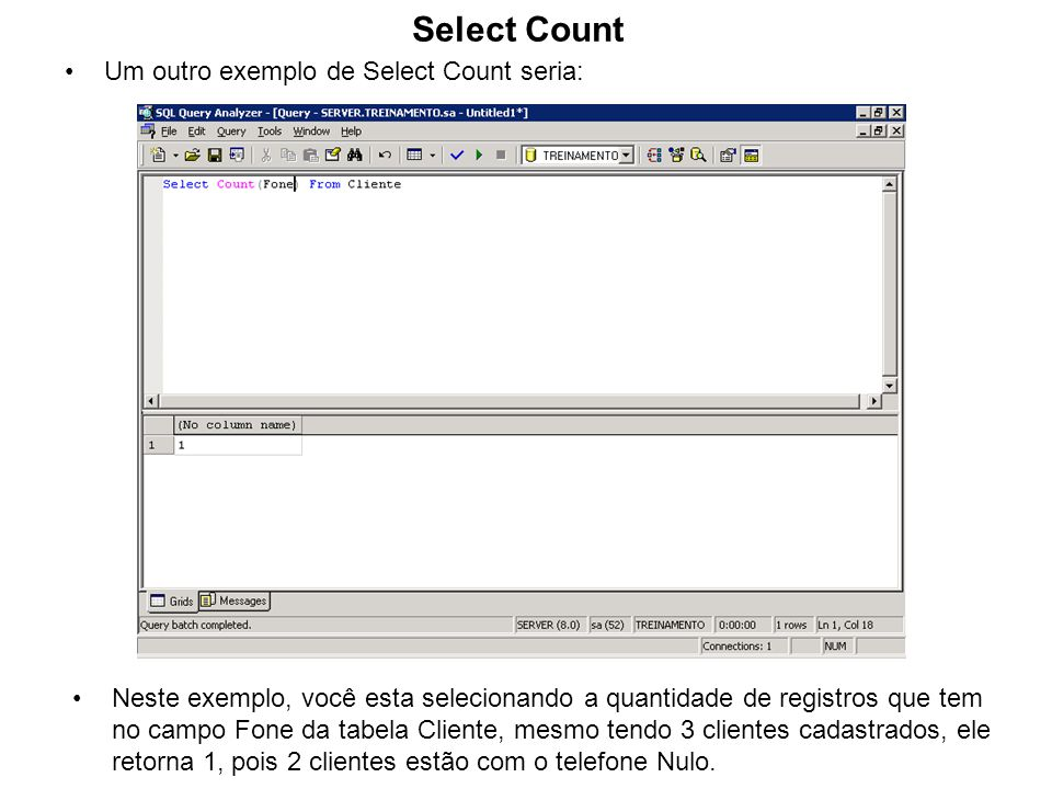 Select Count Um outro exemplo de Select Count seria: