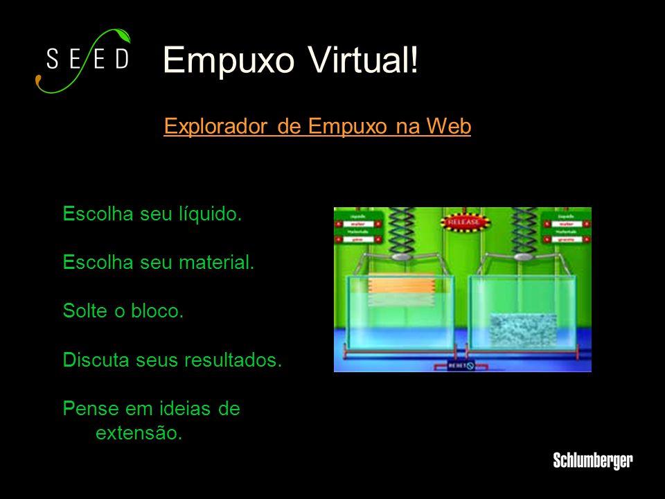 Empuxo Virtual! Explorador de Empuxo na Web Escolha seu líquido.
