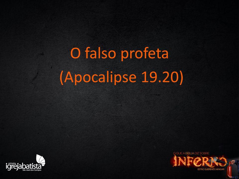 O falso profeta (Apocalipse 19.20)