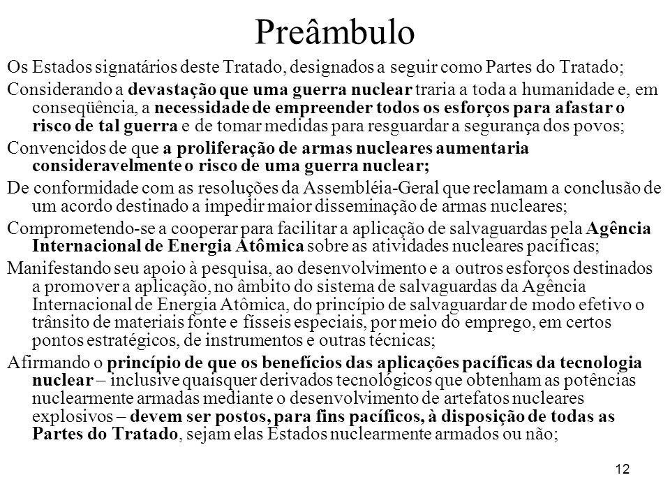 Preâmbulo Os Estados signatários deste Tratado, designados a seguir como Partes do Tratado;