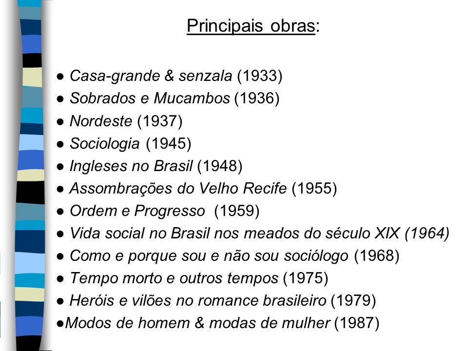 Principais obras: ● Casa-grande & senzala (1933)