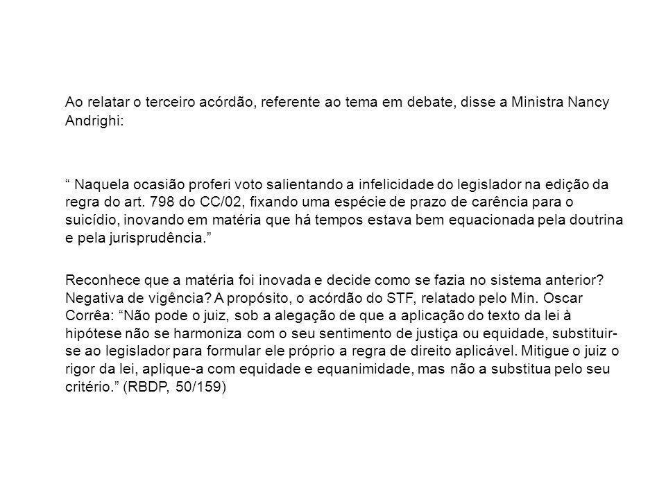 Ao relatar o terceiro acórdão, referente ao tema em debate, disse a Ministra Nancy Andrighi: