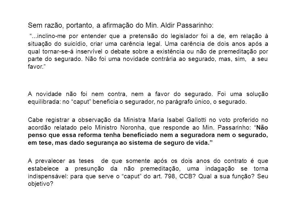 Sem razão, portanto, a afirmação do Min. Aldir Passarinho: