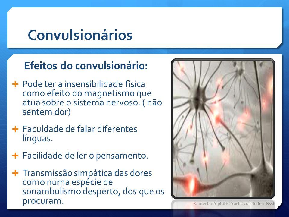 Convulsionários Efeitos do convulsionário: