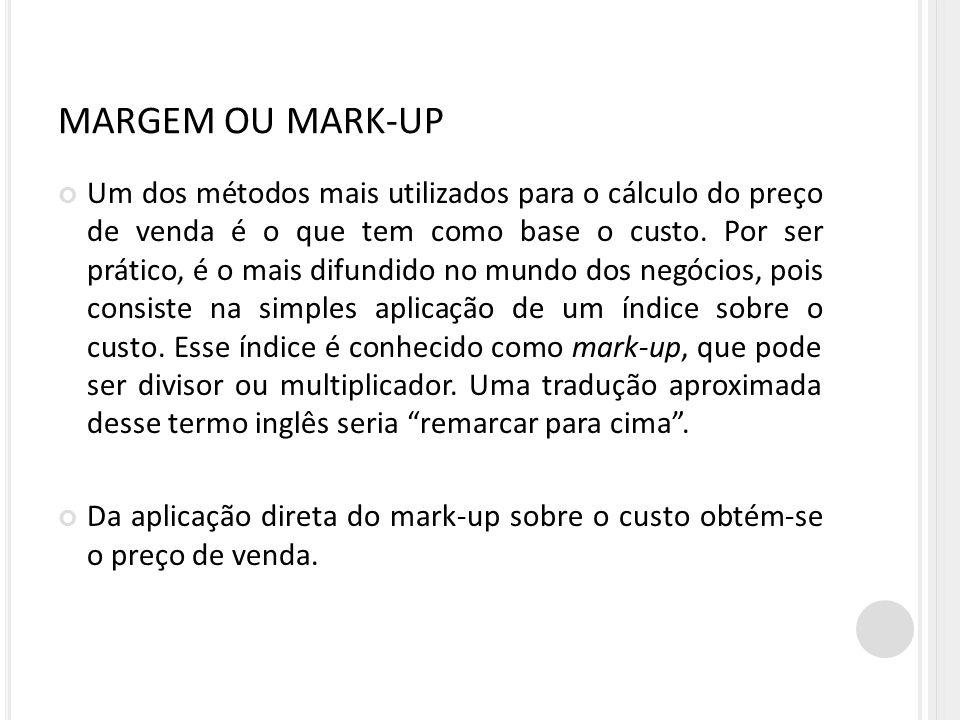 MARGEM OU MARK-UP