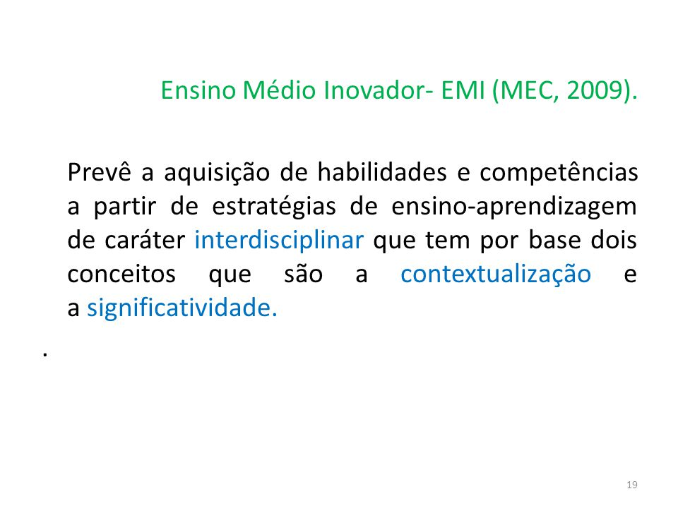 Ensino Médio Inovador- EMI (MEC, 2009).