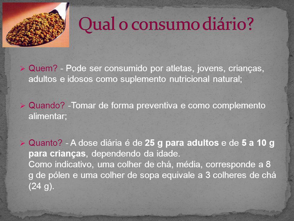 Qual o consumo diário Quem - Pode ser consumido por atletas, jovens, crianças, adultos e idosos como suplemento nutricional natural;