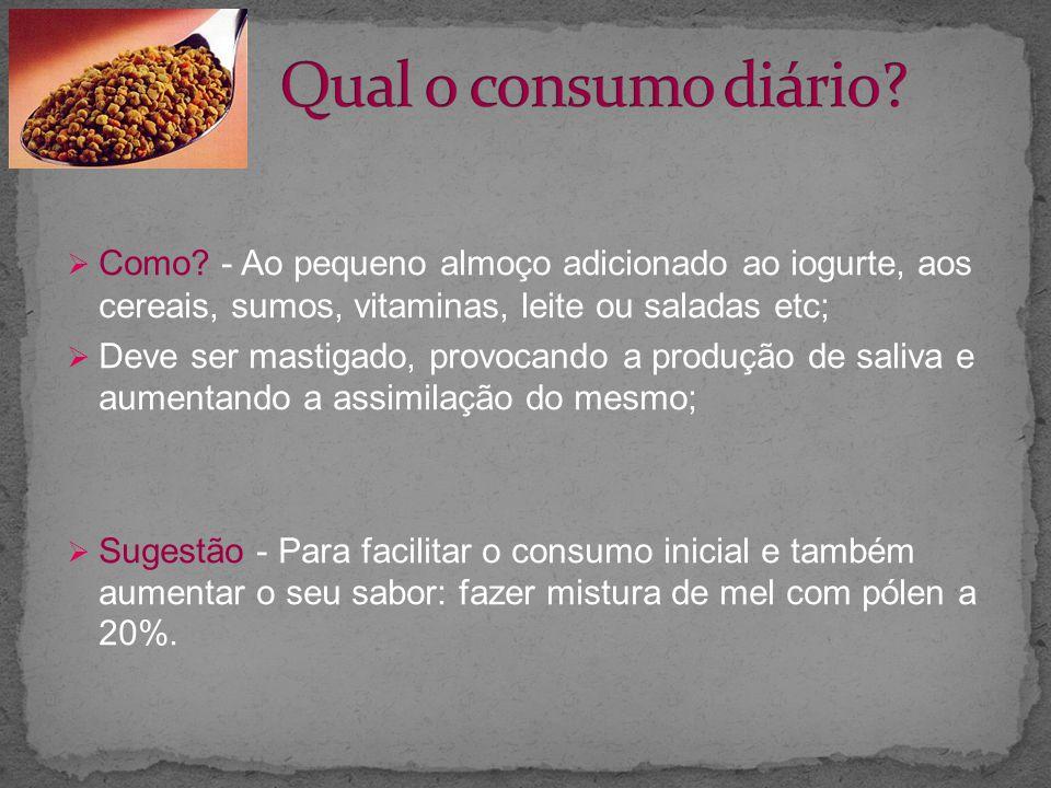Qual o consumo diário Como - Ao pequeno almoço adicionado ao iogurte, aos cereais, sumos, vitaminas, leite ou saladas etc;
