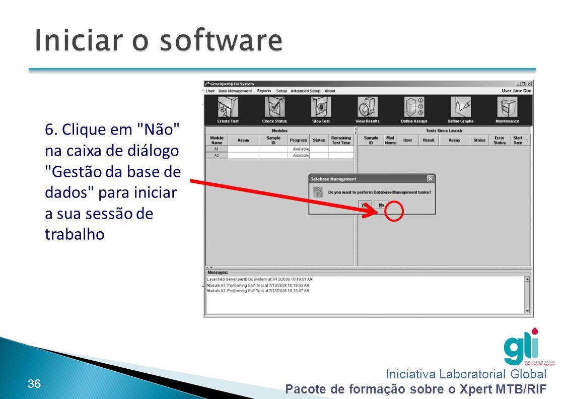 Iniciar o software 6.