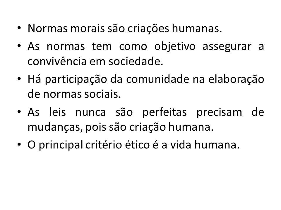 Normas morais são criações humanas.