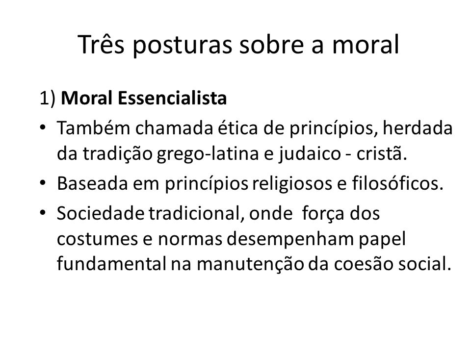 Três posturas sobre a moral