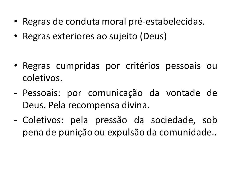 Regras de conduta moral pré-estabelecidas.