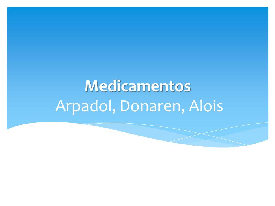Medicamentos Arpadol, Donaren, Alois