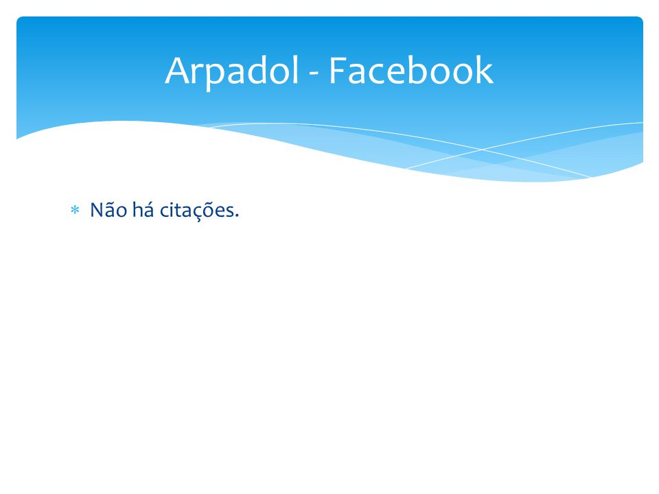 Arpadol - Facebook Não há citações.