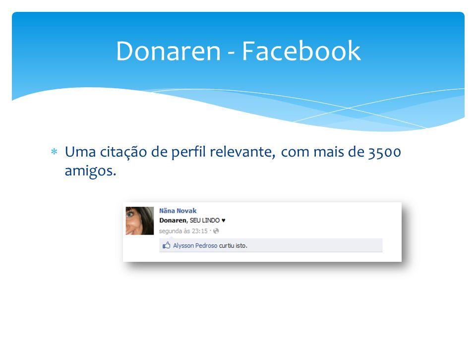 Donaren - Facebook Uma citação de perfil relevante, com mais de 3500 amigos.