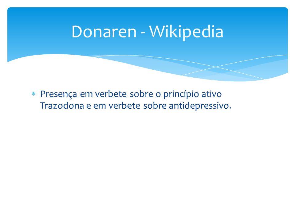 Donaren - Wikipedia Presença em verbete sobre o princípio ativo Trazodona e em verbete sobre antidepressivo.