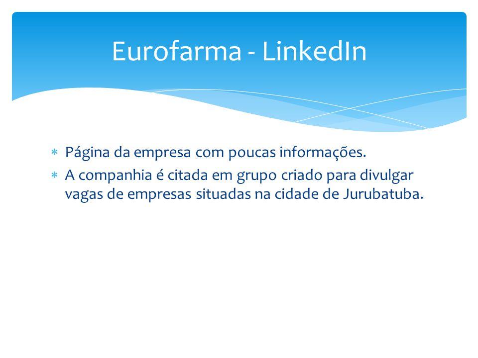 Eurofarma - LinkedIn Página da empresa com poucas informações.