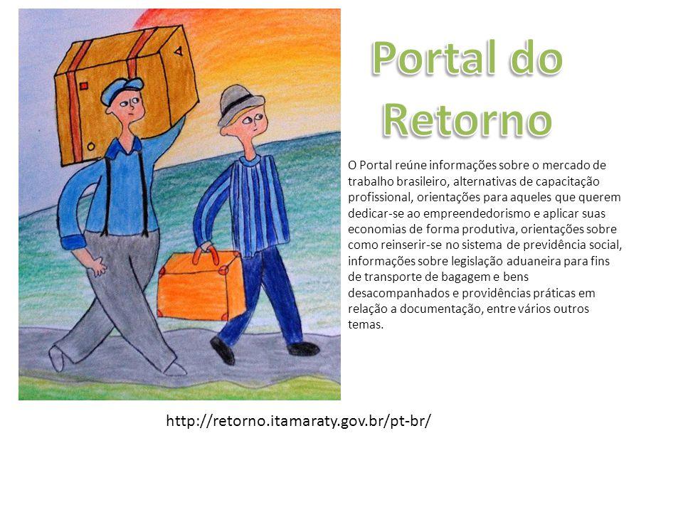 Portal do Retorno http://retorno.itamaraty.gov.br/pt-br/