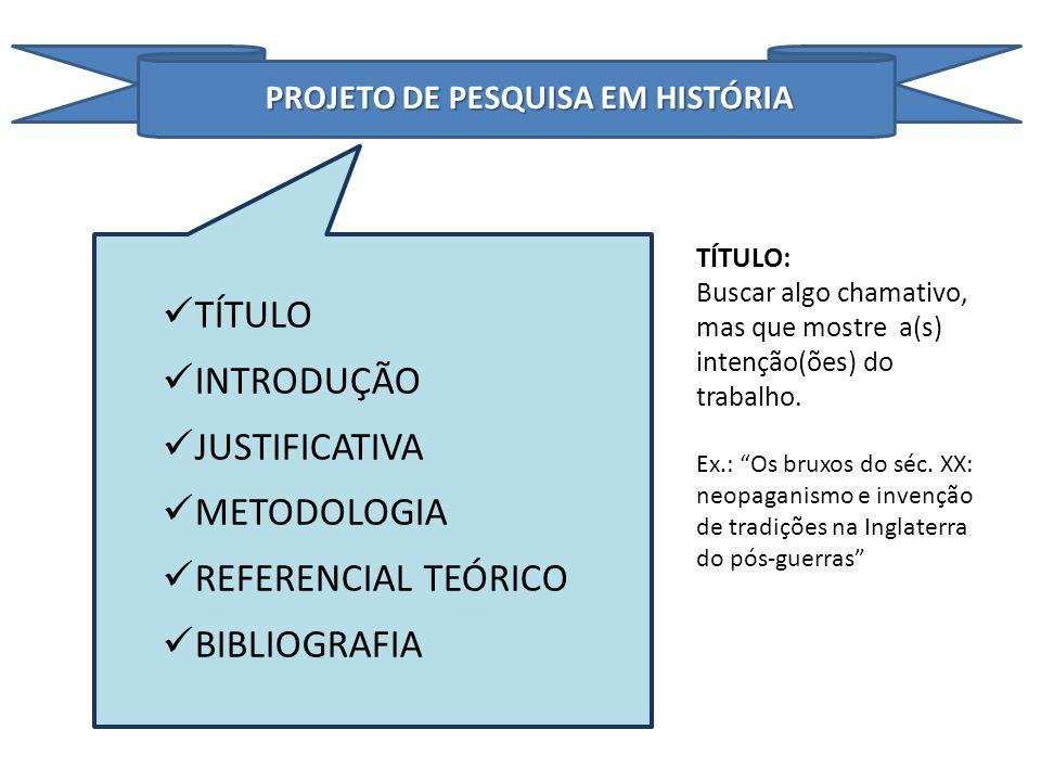 PROJETO DE PESQUISA EM HISTÓRIA
