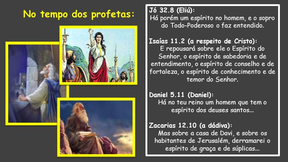 Há no teu reino um homem que tem o espírito dos deuses santos...